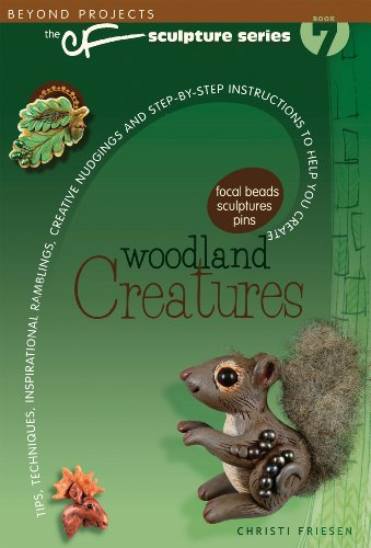 Woodland Creatures (Beyond Projects: The CF Sculpture Series, Book 7)