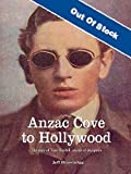 Anzac Cove to Hollywood : the story of Tom Skeyhill, master of deception / Jeff Brownrigg.
