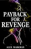 Payback for Revenge by Alex Markman