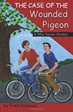 The Case of the Wounded Pigeon by Fred Rexroad