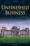 Unfinished Business by William Byrnes