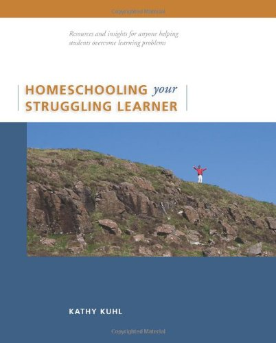 # 5 – Homeschooling Your Struggling Learner, by Kathy Kuhl
