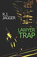 Lawyer Trap by R. J. Jagger
