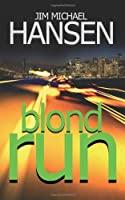 Blond Run by Jim Michael Hansen