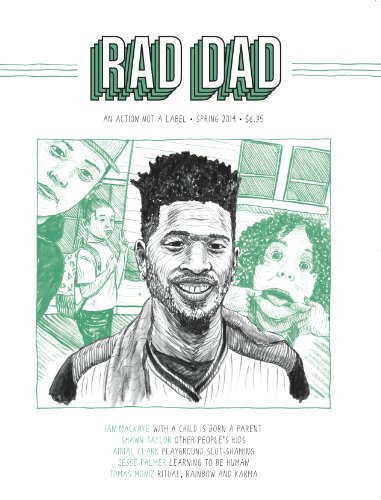 Rad Dad Magazine #1, Rad Dad