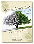 Cover of Trauma Competency: A Clinician's Guide, Linda Curran BCPC, LPC, CACD, CCDP-D