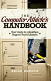 The Computer Athlete's Handbook