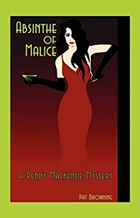Absinthe of Malice by Pat Browning