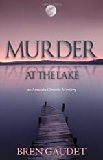Murder at the Lake by Bren Gaudet