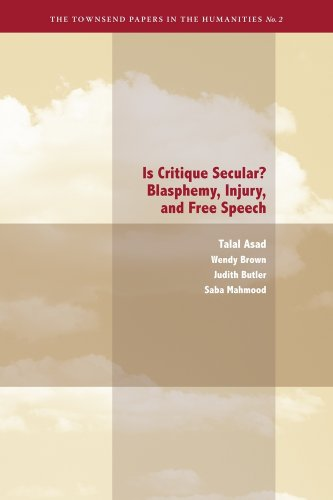 Is Critique Secular?: Blasphemy, Injury, and Free Speech (Townsend Papers in the Humanities)