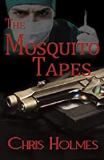 The Mosquito Tapes by Chris Holmes