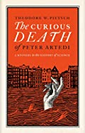 The Curious Death of Peter Artedi by Theodore W. Pietsch