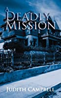 A Deadly Mission by Judith Campbell
