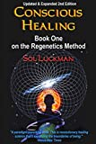 Conscious Healing Book One on the Regenetics Method (2nd Edition Updated and Expanded)