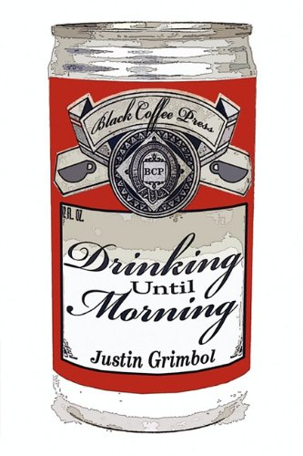 Drinking Until Morning, Grimbol, Justin