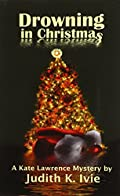 Drowning in Christmas by Judith K. Ivie