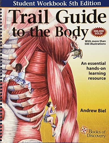 Trail Guide to the Body: A Hands on Guide to Locating Muscles, Bones and More - Andrew Biel