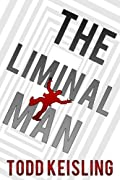 The Liminal Man by Todd Keisling