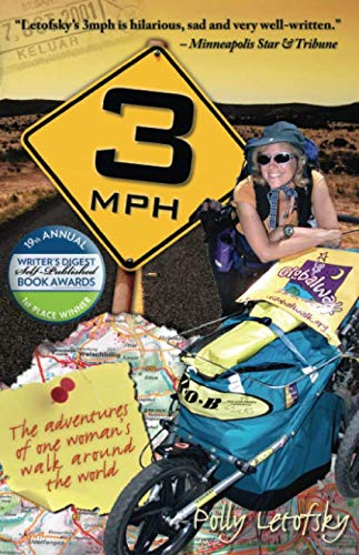3mph: The Adventures of One Woman's Walk Around the World - Polly Letofsky