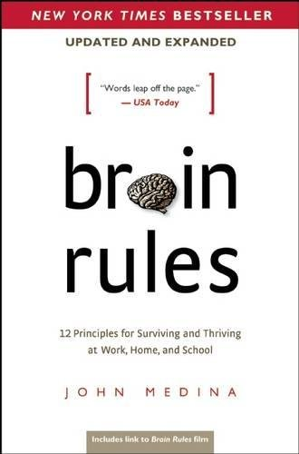 86. Brain Rules: 12 Principles for Surviving and Thriving at Work, Home, and School – John Medina; John Medina
