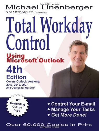 Total Workday Control Using Microsoft® Outlook - Michael Linenberger