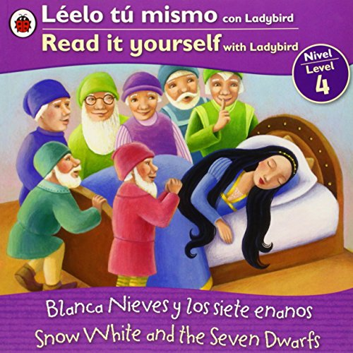 Snow White/Blanca Nieves: Bilingual Fairy Tales (Level 4) (Leelo Tu Mismo Con Labybird, Nivel 4 / Read It Yourself With Ladybird, Level 4) (Spanish Edition)
