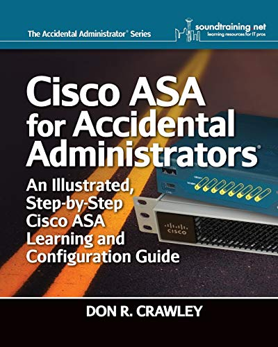 Cisco ASA for Accidental Administrators: An Illustrated Step-by-Step ASA Learning and Configuration Guide - Don R. Crawley