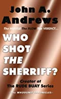 Who Shot the Sheriff? by John A. Andrews