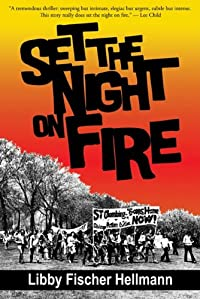 Set the Night on Fire by Libby Fischer Hellmann