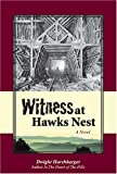 Witness at Hawks Nest, Dwight Harshbarger