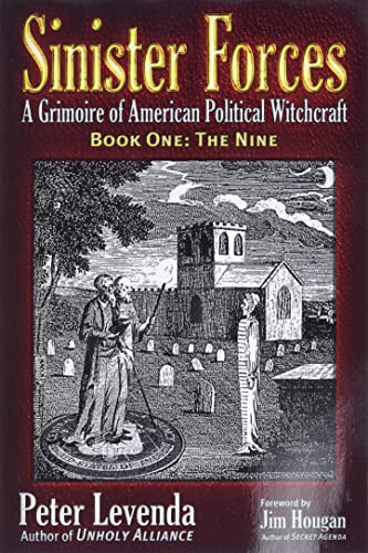 The Nine (Sinister Forces: A Grimoire of American Political Witchcraft, Book 1), Levenda, Peter