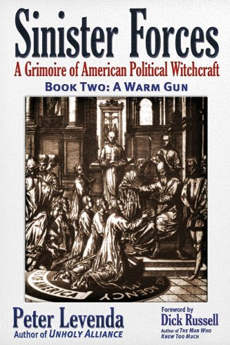 Sinister Forces-A Warm Gun: A Grimoire of American Political Witchcraft, Levenda, Peter