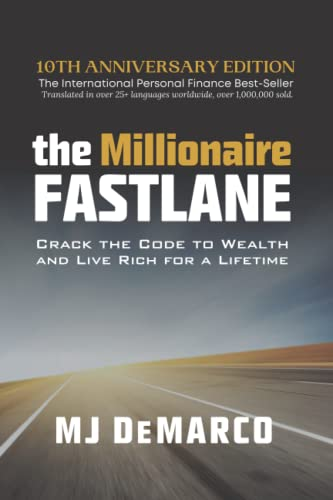 238. The Millionaire Fastlane: Crack the Code to Wealth and Live Rich for a Lifetime.