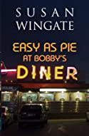 Easy as Pie at Bobby's Diner by Susan Wingate