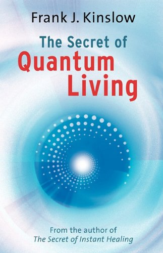 The Secret of Quantum Living