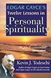 Edgar Cayce's Twelve Lessons in Personal Spirituality