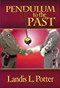 Pendulum to the Past by Landis Potter