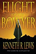 Flight of the Bowyer by Kenneth R. Lewis