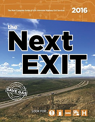 the Next EXIT 2016 (Next Exit: The Most Complete Interstate Highway Guide Ever Printed) - Mark WatsonMark Watson, Mark Watson