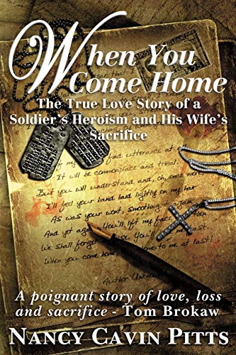 When You Come Home: The True Love Story of a Soldier's Heroism and His Wife's Sacrifice - Nancy PittsTom Brokaw