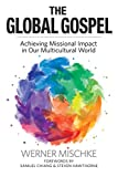 The Global Gospel-Achieving Missional Impact in Our Multicultural World book cover