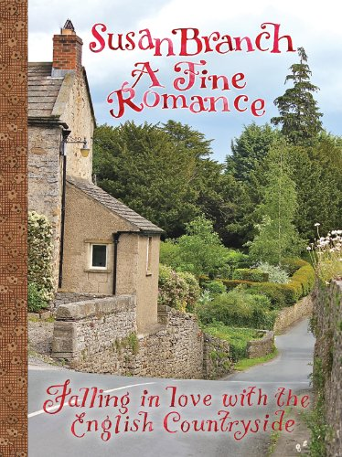 A Fine Romance: Falling in Love With the English Countryside - Susan BranchSusan Branch