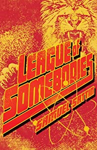 INTERVIEW: Samuel Sattin, Author of the Unconventional Superhero Epic LEAGUE OF SOMEBODIES