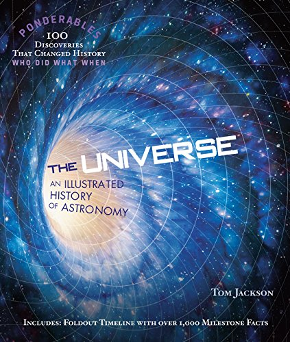 The Universe An Illustrated History of Astronomy (Ponderables) - Tom Jackson