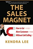 Buy The Sales Magnet: How to Get More Customers Without Cold Calling from Amazon