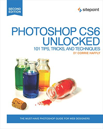 PDF Photoshop CS6 Unlocked 101 Tips Tricks and Techniques 2nd edition