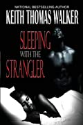 Sleeping with the Strangler by Keith Thomas Walker