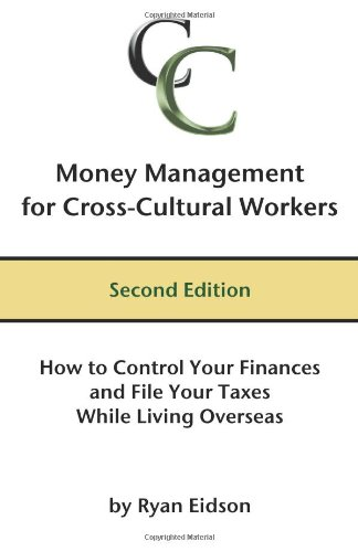 PDF Money Management for Cross Cultural Workers Second Edition How to Control Your Finances and File Your Taxes While Living Overseas