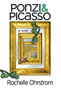 Ponzi and Picasso by Rochelle Ohrstrom