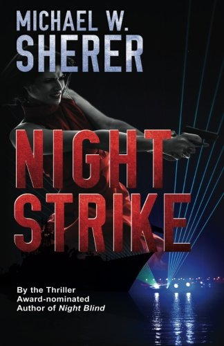 Night Strike (Blake Sanders Thrillers) (Volume 4), Sherer, Michael W